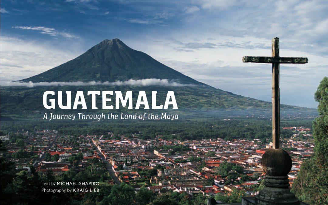 Guatemala: A Journey Through the Land of the Maya