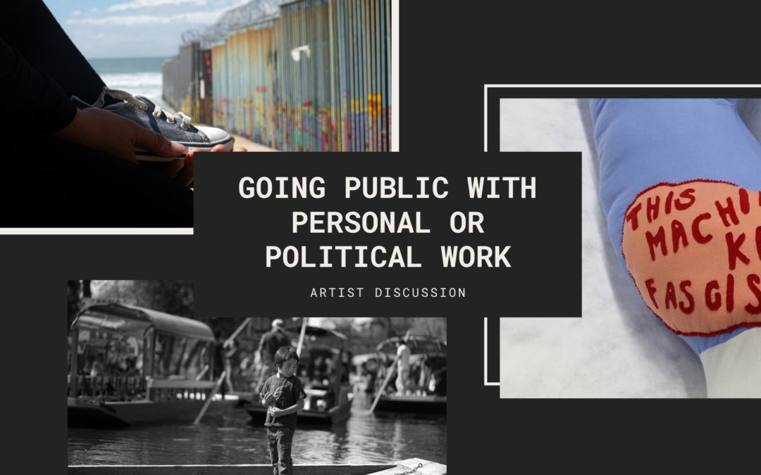 Going Public with Personal or Political Work: A Visual and Literary Artist Discussion